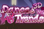 Dance Trends 3D