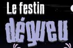 Le Festin Degueu